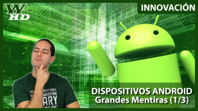 Dispositivos Android: Grandes Mentiras (1/3)