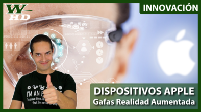 Dispositivos Apple: Gafas de Realidad Aumentada