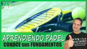 Tutorial de Pádel: Conoces sus Fundamentos