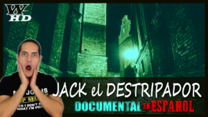 JACK el DESTRIPADOR: DOCUMENTAL en ESPAÑOL