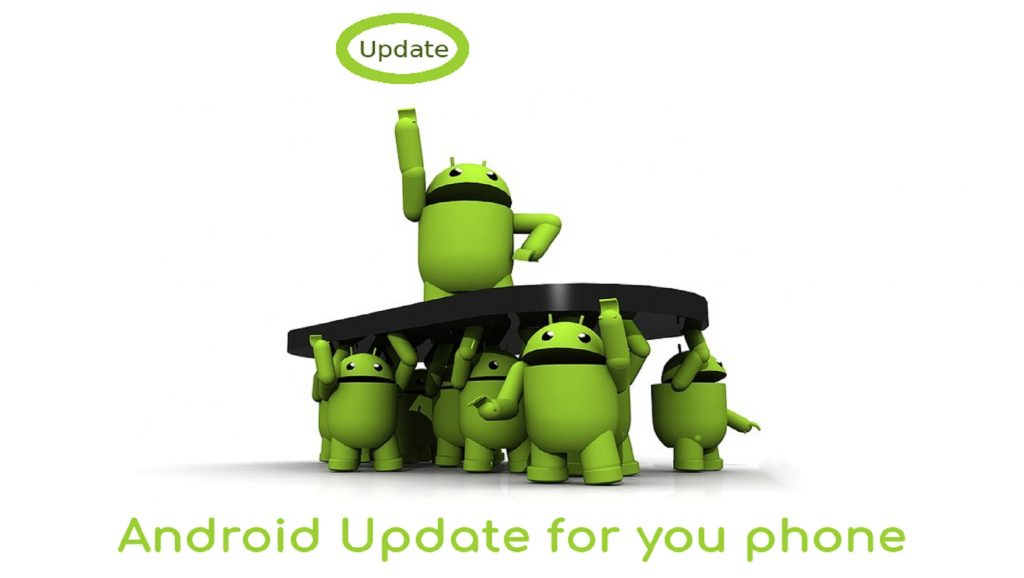 Android Update for you phone