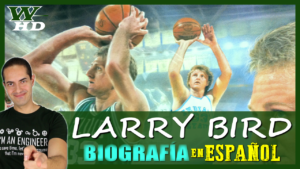 BIOGRAFÍA de LARRY BIRD: DOCUMENTAL en ESPAÑOL