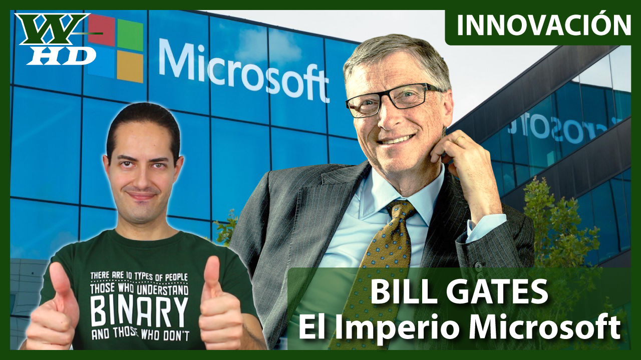 Bill Gates: El Imperio Microsoft