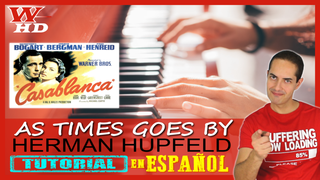 AS TIME GOES BY de HERMAN HUPFELD (BSO CASABLANCA): Tutorial en Español para Piano
