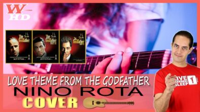 COVER de LOVE THEM FROM THE GODFATHER (NINO ROTA): INTERPRETACIÓN a la GUITARRA