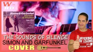 COVER de THE SOUNDS OF SILENCE (SIMON AND GARFUNKEL): INTERPRETACIÓN a la GUITARRA