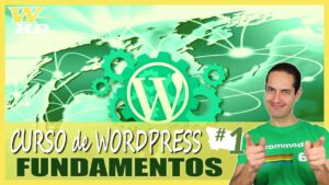 Curso de WordPress #1: Fundamentos