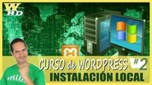 Curso de WordPress #2: Instalación Local